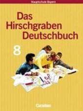 Das Hirschgraben Deutschbuch. 8. Schuljahr. Schülerbuch. Hauptschule Bayern