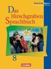 Das Hirschgraben Sprachbuch. 8. Schuljahr. Schülerbuch. Ausgabe für Realschulen in Bayern. Neue Rechtschreibung