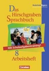 Das Hirschgraben Sprachbuch 8. Arbeitsheft. Realschule. Bayern. Neue Rechtsprechung