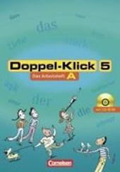 Doppel-Klick - Allgemeine Ausgabe, Nord, Nordrhein-Westfalen. 5. Schuljahr. Arbeitsheft A mit Lösungen und CD-ROM