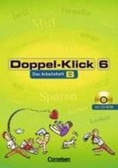 Doppel-Klick - Allgemeine Ausgabe, Nord, Nordrhein-Westfalen. 6. Schuljahr. Arbeitsheft B mit Lösungen und CD-ROM
