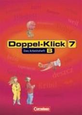 Doppel-Klick - Allgemeine Ausgabe, Nord, Nordrhein-Westfalen. 7. Schuljahr. Arbeitsheft B mit Lösungen