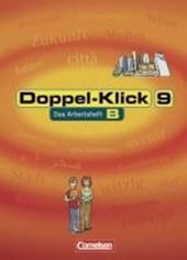 Doppel-Klick - Allgemeine Ausgabe, Nord, Nordrhein-Westfalen. 9. Schuljahr. Arbeitsheft B mit Lösungen