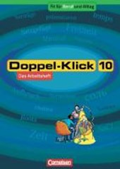 Doppel-Klick - Allgemeine Ausgabe, Nord, Nordrhein-Westfalen. 10.  Arbeitsheft mit Lösungen - Fit für Beruf und Alltag