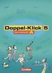 Doppel-Klick - Allgemeine Ausgabe, Nord, Nordrhein-Westfale. 5. Schuljahr. Arbeitsheft A mit Lösungen