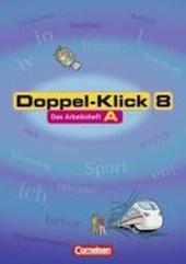 Doppel-Klick - Allgemeine Ausgabe, Nord, Nordrhein-Westfalen. 8. Schuljahr. Arbeitsheft A mit Lösungen