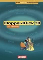 Doppel-Klick - Allgemeine Ausgabe, Nord, Nordrhein-Westfalen. 10.  Arbeitsheft mit Lösungen - Fit für Prüfung, Alltag und Beruf