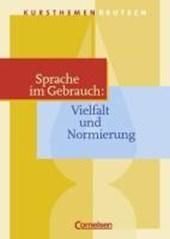Kursthemen Deutsch. Sprache im Gebrauch: Vielfalt und Normierung. Schülerband