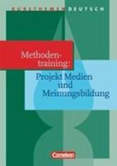 Kursthemen Deutsch. Methodentraining: Projekt Medien und Meinungsbildung. Schülerband