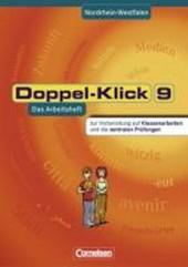 Doppel-Klick - Nordrhein-Westfalen. 9. Schuljahr. Arbeitsheft. Vorbereitung auf Klassenarbeiten und die zentralen Prüfungen