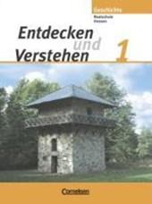 Entdecken und Verstehen 1 - Geschichte - Realschulen und Gesamtschulen Hessen  / Neubearbeitung