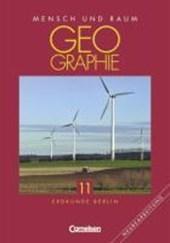 Geografie. Mensch und Raum 11. Schülerbuch. Geografie Berlin. Neubearbeitung