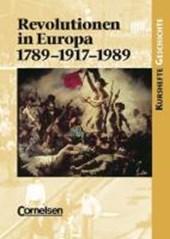 Kurshefte Geschichte. Revolutionen in Europa: 1789-1917-1989. Schülerband