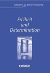 Freiheit und Determination. Allgemeine Ausgabe