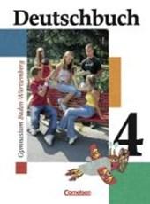 Deutschbuch 4 - Schülerbuch - Baden-Württemberg / Gymnasium