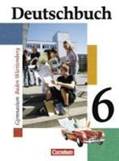 Deutschbuch 6. 10. Schuljahr. Schülerbuch. Sprach-u.Lesebuch. Gymnasium Baden-Württemberg