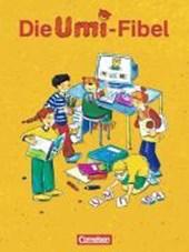 Die Umi-Fibel. Schülerbuch. Druckschriftausgabe. Neubearbeitung