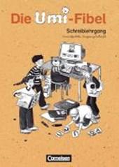 Die Umi-Fibel. Schreiblehrgang in Vereinfachter Ausgangsschrift