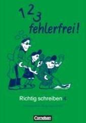 1, 2, 3 fehlerfrei! Richtig Schreiben 4. Klasse. Für Bayern. Vereinfachte Ausgangsschrift