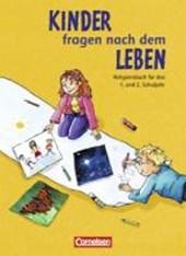 Kinder fragen nach dem Leben. Religionsbuch 1./2. Schuljahr. Neue Ausgabe