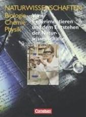 Naturwissenschaften Biologie - Chemie - Physik. Schülerbuch. Vom Experimetieren und dem Entstehen der Naturwissenschaften