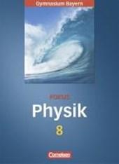 Fokus Physik. 8. Jahrgangsstufe. Schülerbuch. Gymnasium Bayern