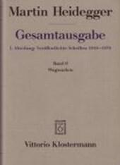 Gesamtausgabe Abt. 1 Veröffentlichte Schriften Bd. 9. Wegmarken