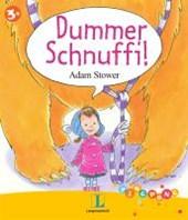 Dummer Schnuffi!