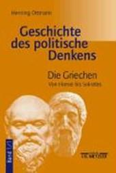 Geschichte des politische Denkens 1/1. Die Griechen