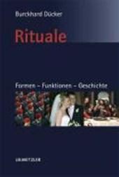 Rituale. Formen Funktionen Geschichte