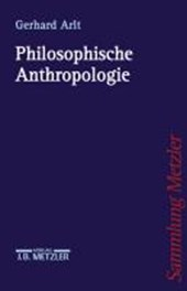 Philosophische Anthropologie | Gerhard Arlt |