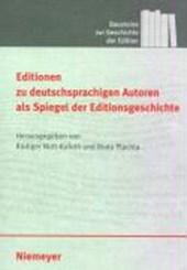 Editionen zu deutschsprachigen Autoren als Spiegel der Editionsgeschichte