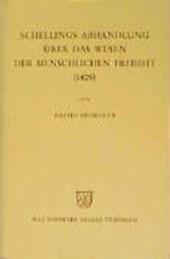 Gesamtausgabe Abt. 2 Vorlesungen Bd. 42. Schellings Abhandlung über das Wesen der menschlichen Freiheit