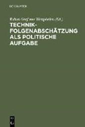 Technikfolgenabschätzung als politische Aufgabe