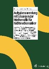 Aufgabensammlung mit Lösungen zur Mathematik für Nichtmathematiker