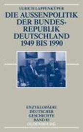 Die Außenpolitik der Bundesrepublik Deutschland 1949 bis
