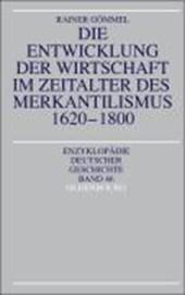 Die Entwicklung der Wirtschaft im Zeitalter des Merkantilismus 1620 -