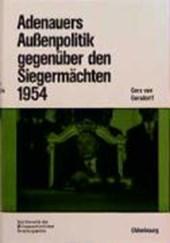 Adenauers Außenpolitik gegenüber den Siegermächten
