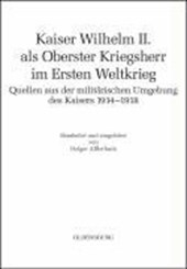 Kaiser Wilhelm II. als Oberster Kriegsherr im Ersten Weltkrieg