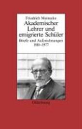 Friedrich Meinecke. Akademischer Lehrer und emigrierter Schüler