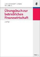 Übungsbuch zur betrieblichen Finanzwirtschaft