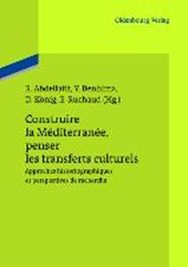 Construire la Méditerranée, penser les transferts culturels