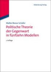 Politische Theorie der Gegenwart in achtzehn Modellen