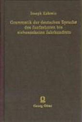 Grammatik der deutschen Sprache des 15. bis 17. Jahrhunderts