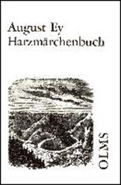 Harzmärchenbuch oder Sagen und Märchen aus dem Oberharze