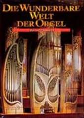 Die wunderbare Welt der Orgel