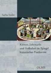 Kirmes, Jahrmarkt und Volksfest im Spiegel historischer Postkarten
