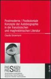 Postmoderne /postkoloniale Konzepte der Autobiographie in der französischen und maghrebinischen Literatur