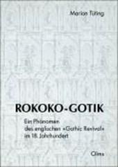 """Rokoko-Gotik. Ein Phänomen des englischen """"Gothik Revival"""" im 18. Jahrhundert"""
