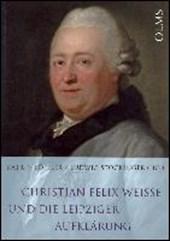 Christian Felix Weisse und die Leipziger Aufklärung
